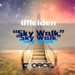 "iMeiden ""SKY WALK"" released his track from Force Records (9/JANUARY/2017)"