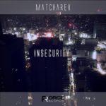 "matcharex ""Insecurity"""