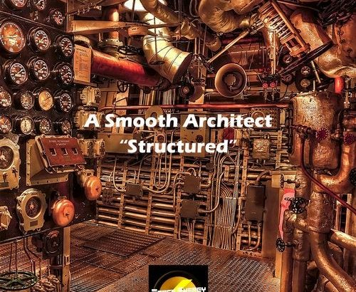 "A Smooth Architect ""Structured"" released on Beatport"