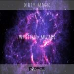 "dirty magic ""Wystikal Mizard"""